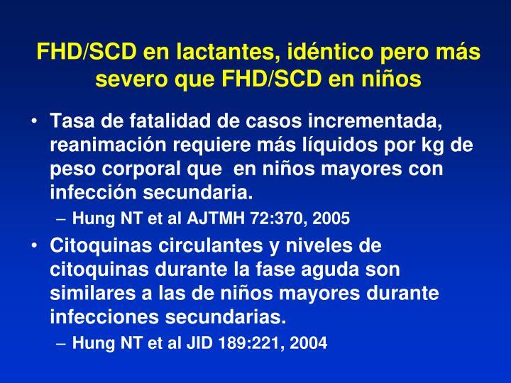 FHD/SCD en lactantes, idéntico pero más severo que FHD/SCD en niños