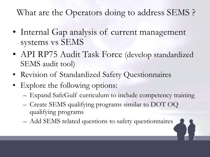 What are the Operators doing to address SEMS ?