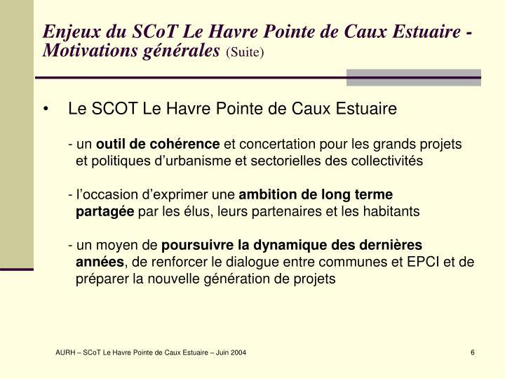 Enjeux du SCoT Le Havre Pointe de Caux Estuaire - Motivations générales