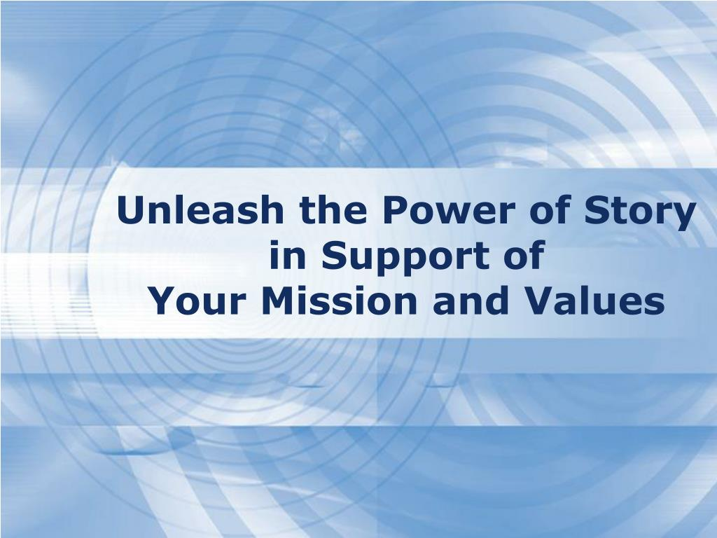 Unleash the Power of Story in Support of