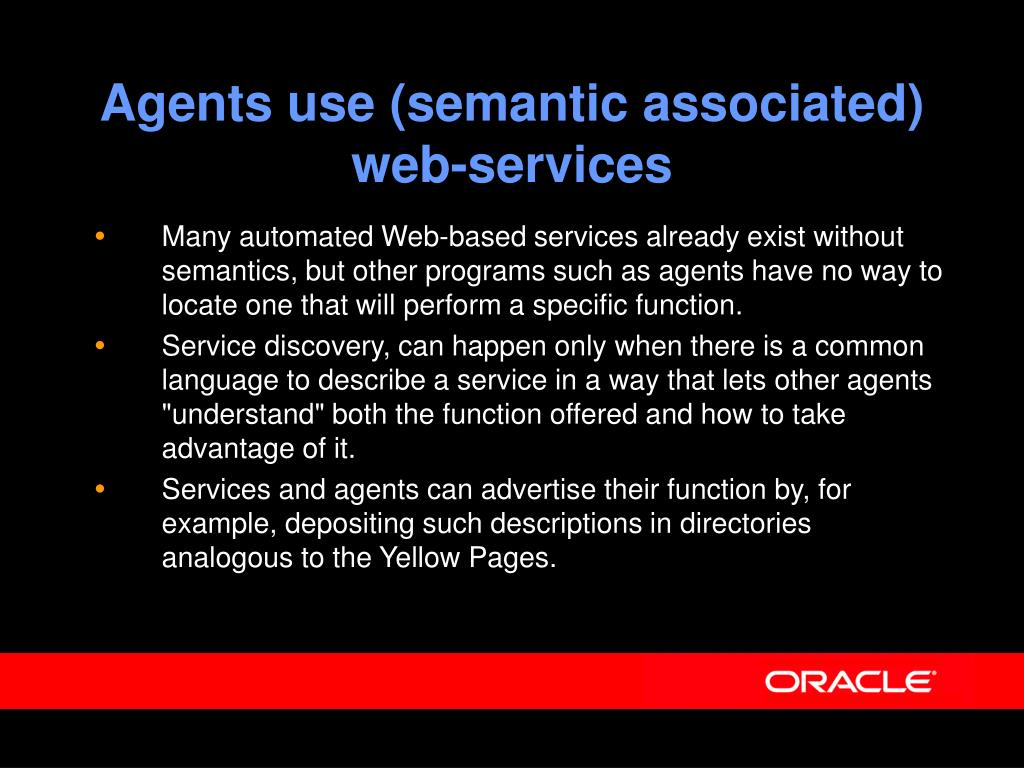Agents use (semantic associated) web-services