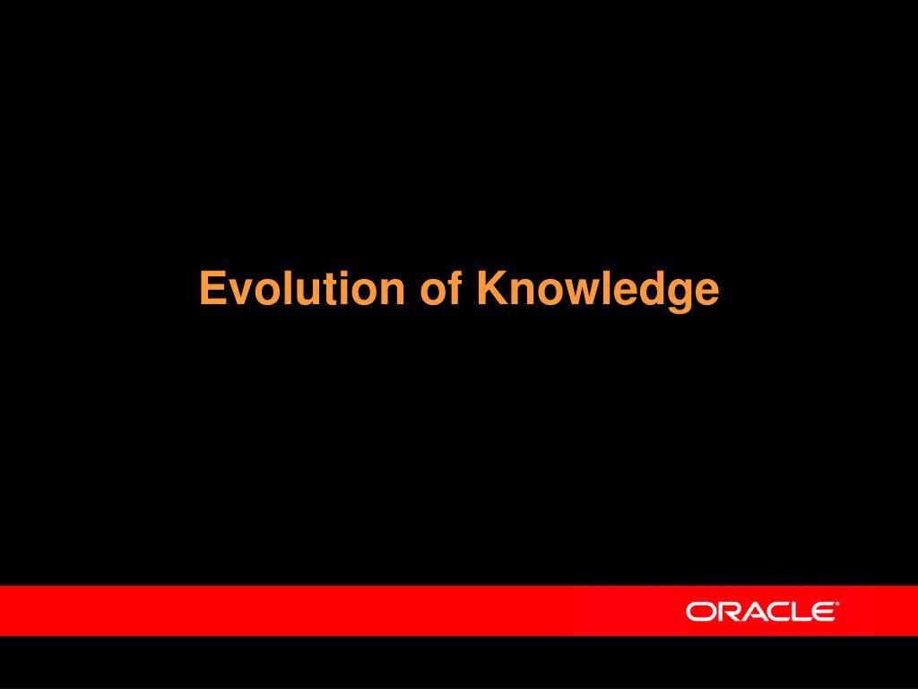 Evolution of Knowledge