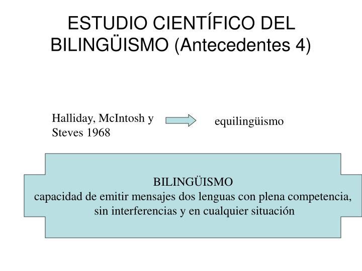 ESTUDIO CIENTÍFICO DEL BILINGÜISMO (Antecedentes 4)