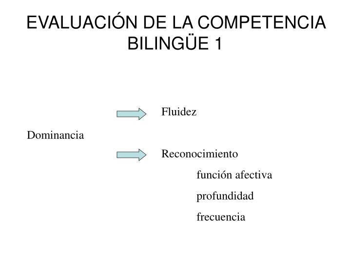 EVALUACIÓN DE LA COMPETENCIA BILINGÜE 1
