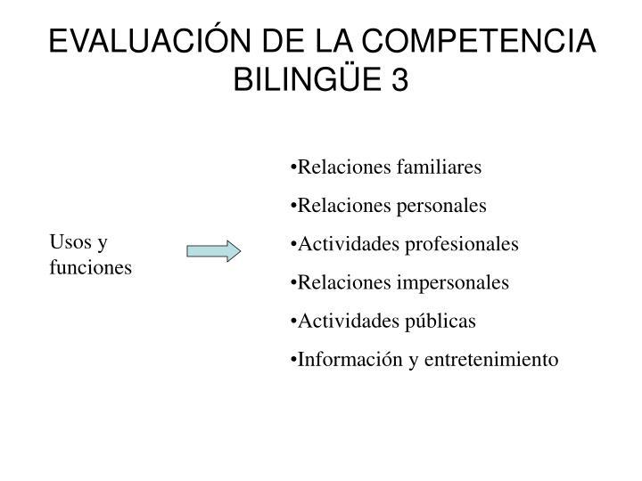 EVALUACIÓN DE LA COMPETENCIA BILINGÜE 3