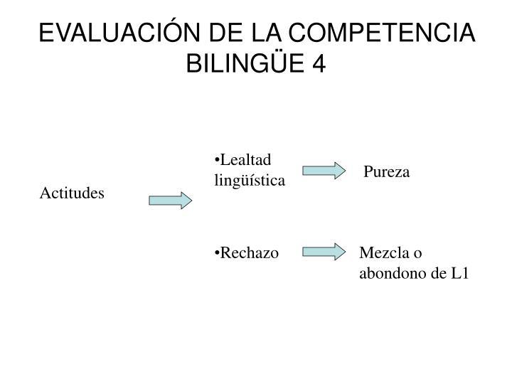 EVALUACIÓN DE LA COMPETENCIA BILINGÜE 4