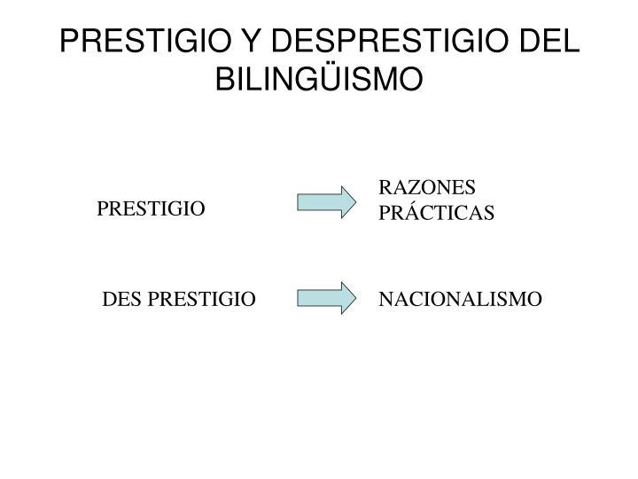 PRESTIGIO Y DESPRESTIGIO DEL BILINGÜISMO
