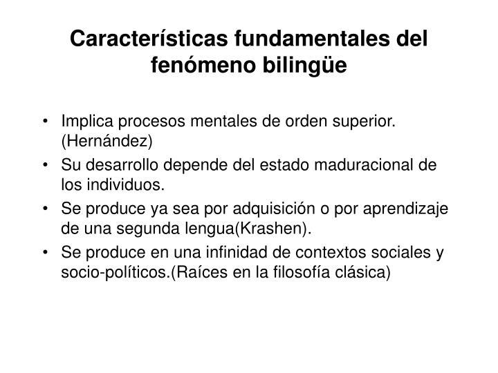 Características fundamentales del fenómeno bilingüe