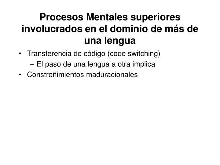Procesos Mentales superiores involucrados en el dominio de más de una lengua
