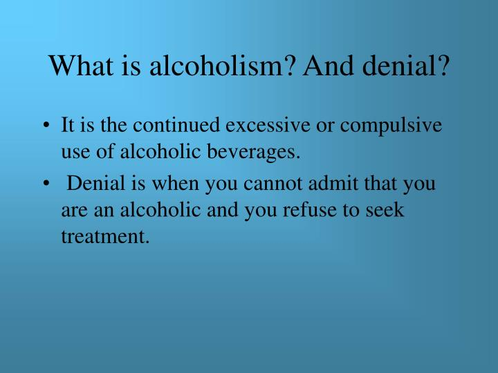 What is alcoholism and denial