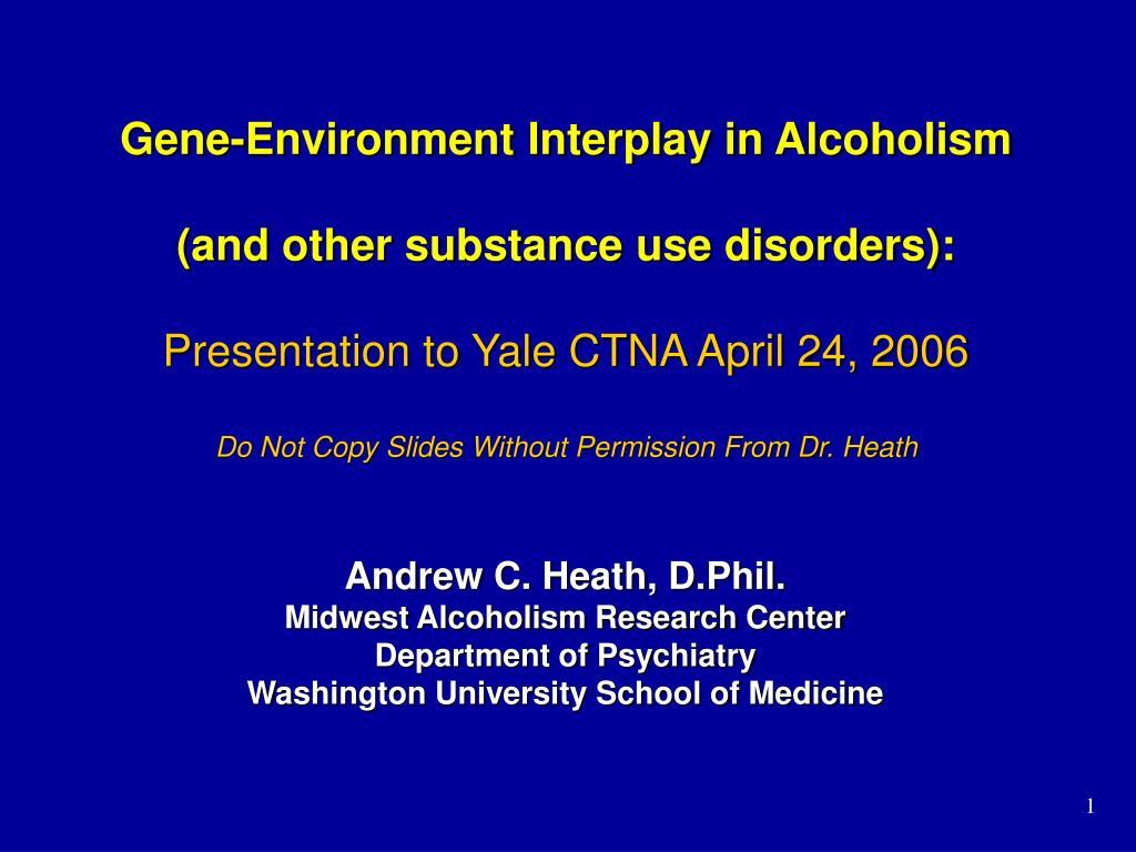 Gene-Environment Interplay in Alcoholism
