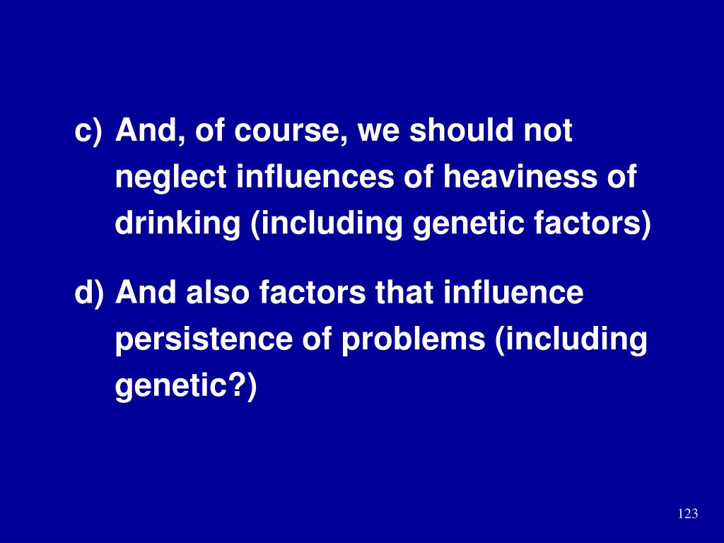 And, of course, we should not neglect influences of heaviness of drinking (including genetic factors)