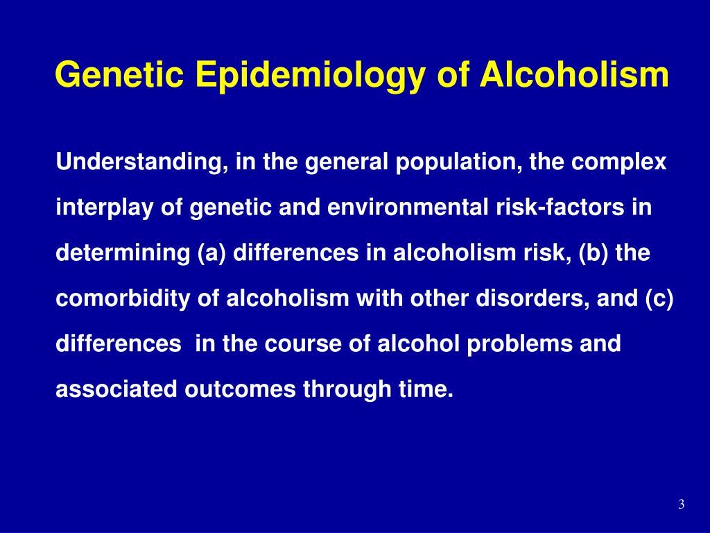 Genetic Epidemiology of Alcoholism