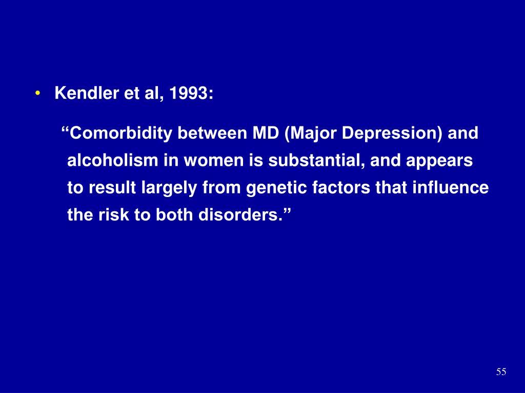 Kendler et al, 1993: