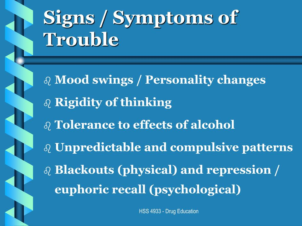 Signs / Symptoms of Trouble