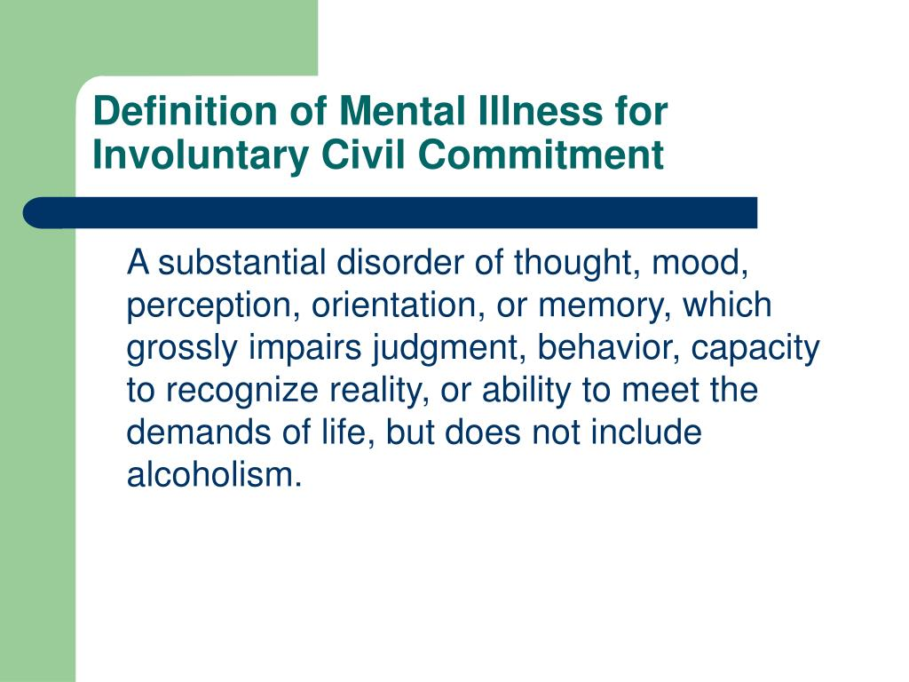Definition of Mental Illness for Involuntary Civil Commitment