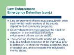 law enforcement emergency detention cont
