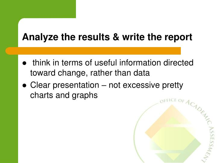Analyze the results & write the report