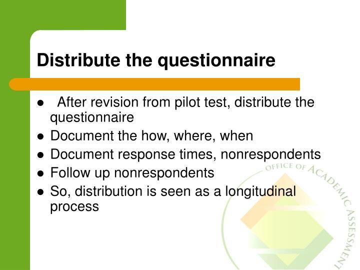 Distribute the questionnaire