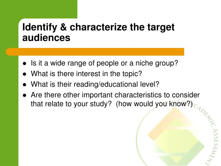 Identify & characterize the target audiences