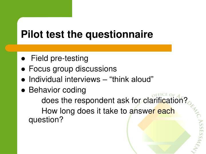 Pilot test the questionnaire