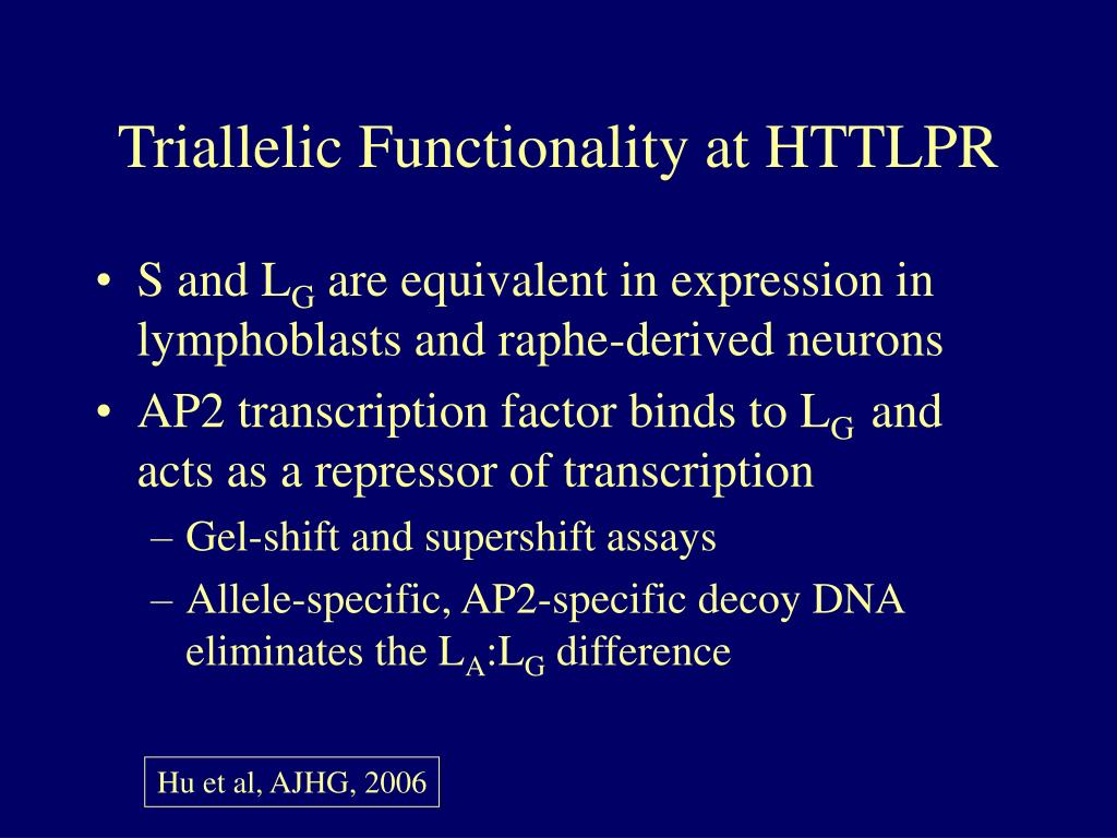 Triallelic Functionality at HTTLPR