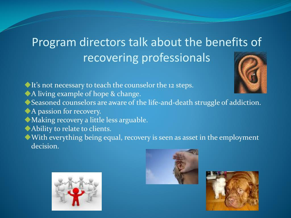 Program directors talk about the benefits of recovering professionals