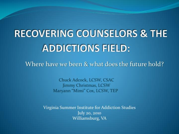Recovering counselors the addictions field