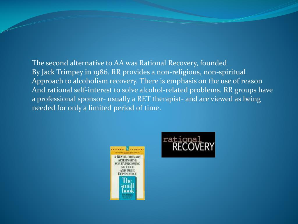 The second alternative to AA was Rational Recovery, founded