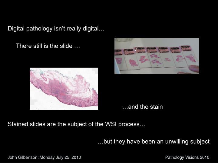 Digital pathology isn't really digital…