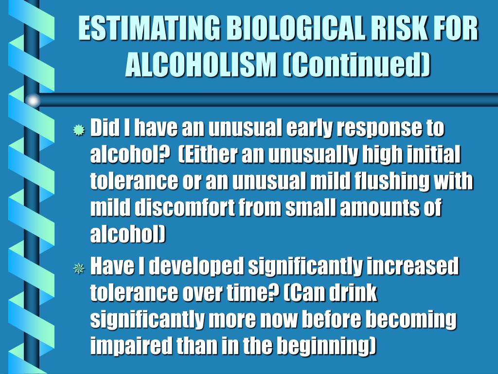 ESTIMATING BIOLOGICAL RISK FOR ALCOHOLISM (Continued)