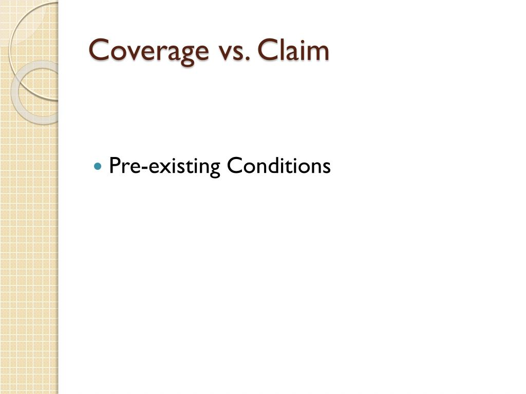 Coverage vs. Claim