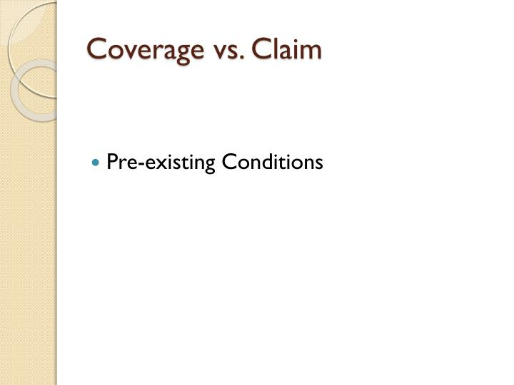 Coverage vs claim