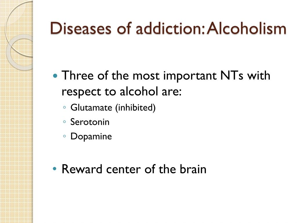 Diseases of addiction: Alcoholism