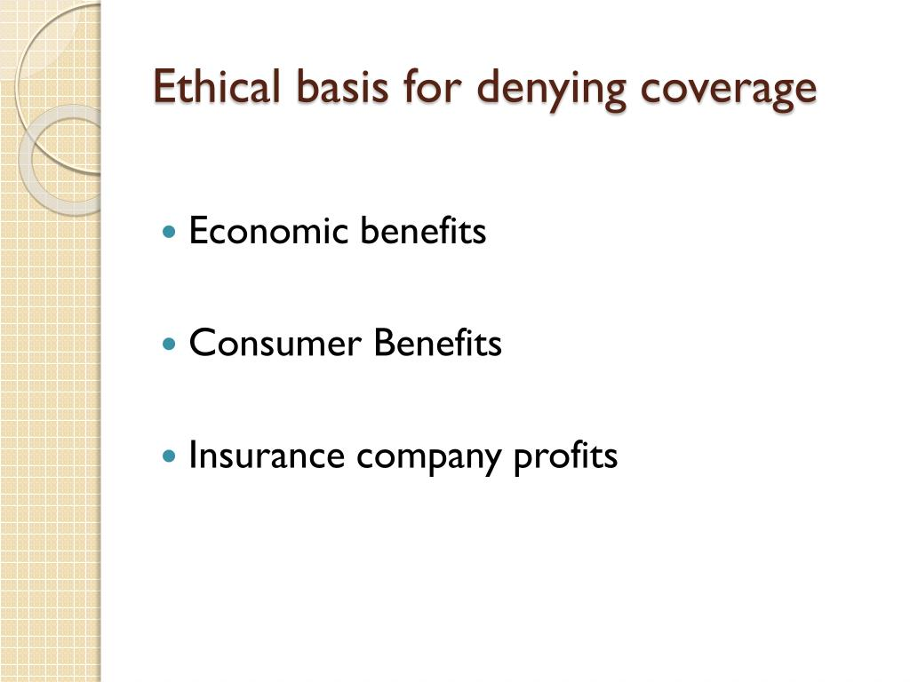 Ethical basis for denying coverage