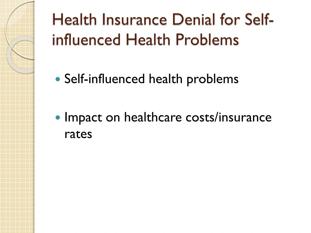 Health Insurance Denial for Self-influenced Health Problems
