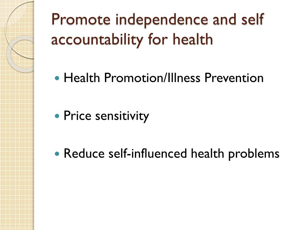 Promote independence and self accountability for health