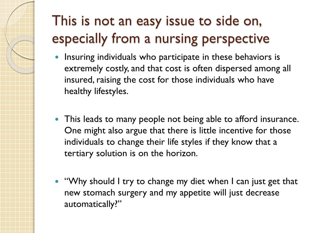 This is not an easy issue to side on, especially from a nursing perspective