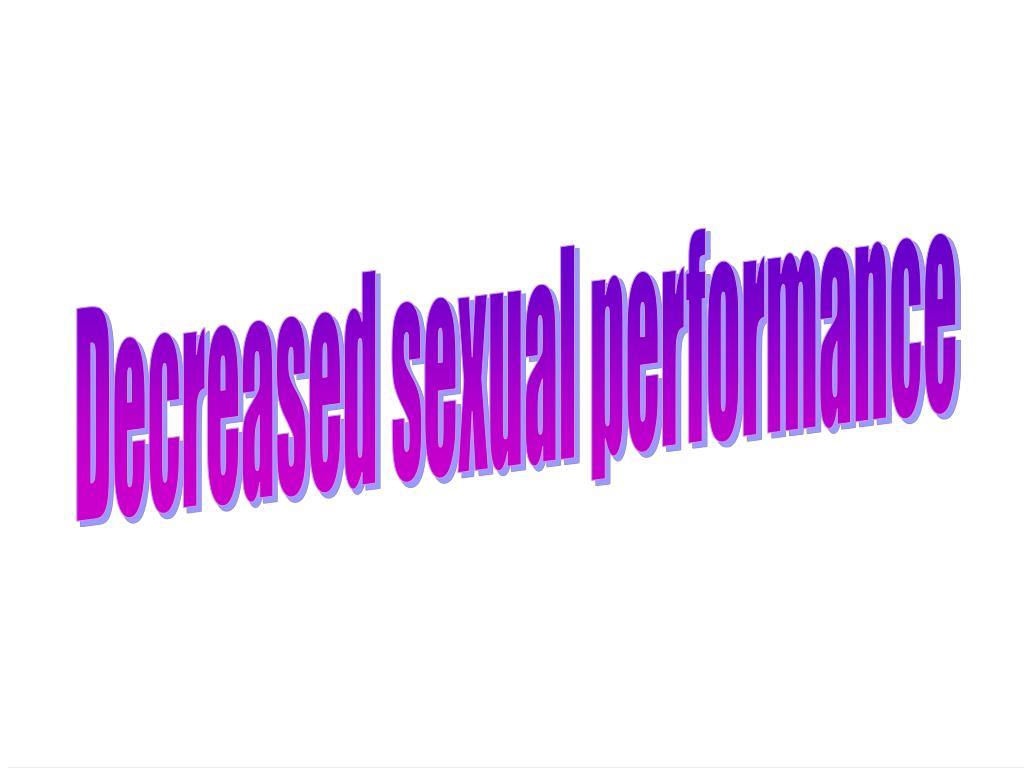 Decreased sexual performance