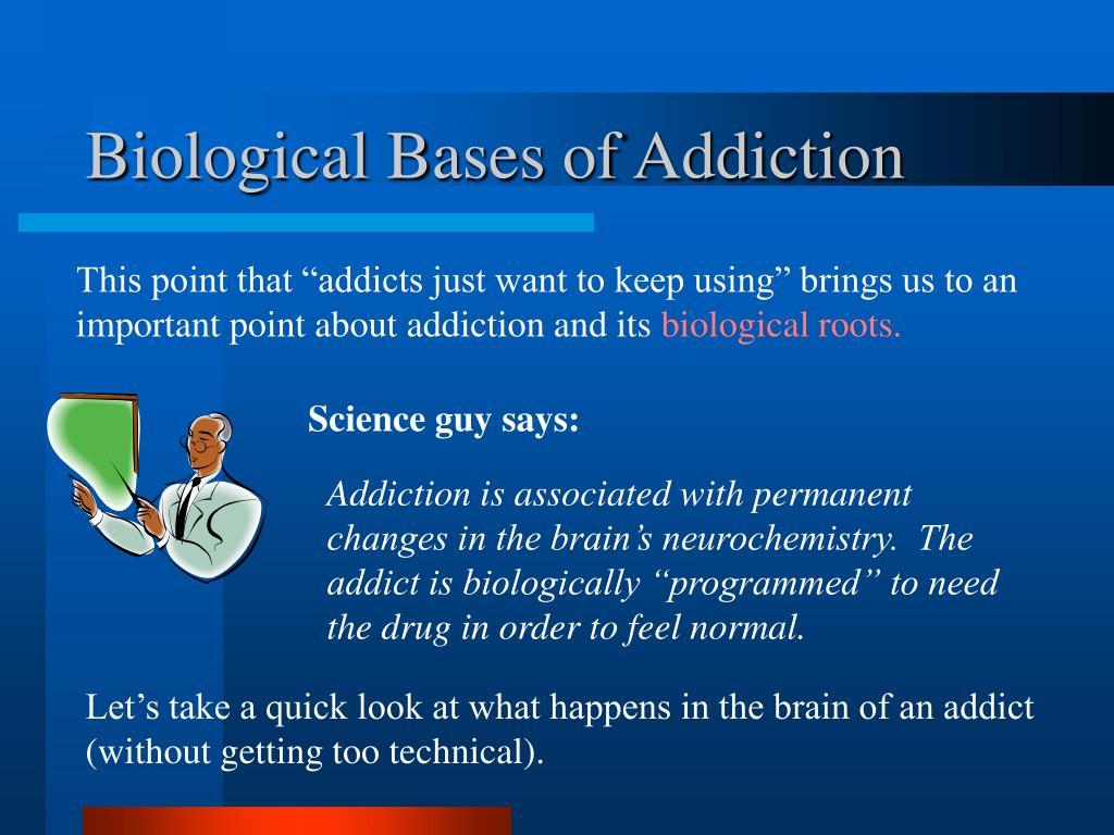 Biological Bases of Addiction