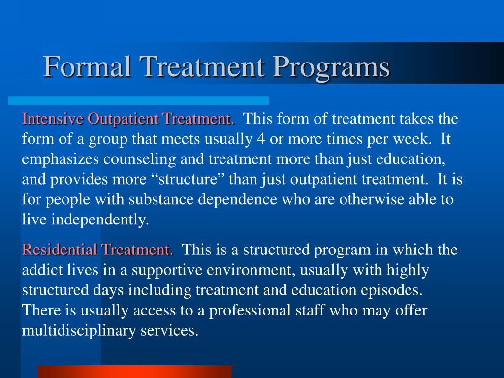 Formal Treatment Programs