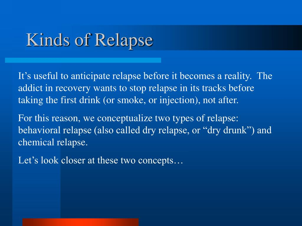 Kinds of Relapse