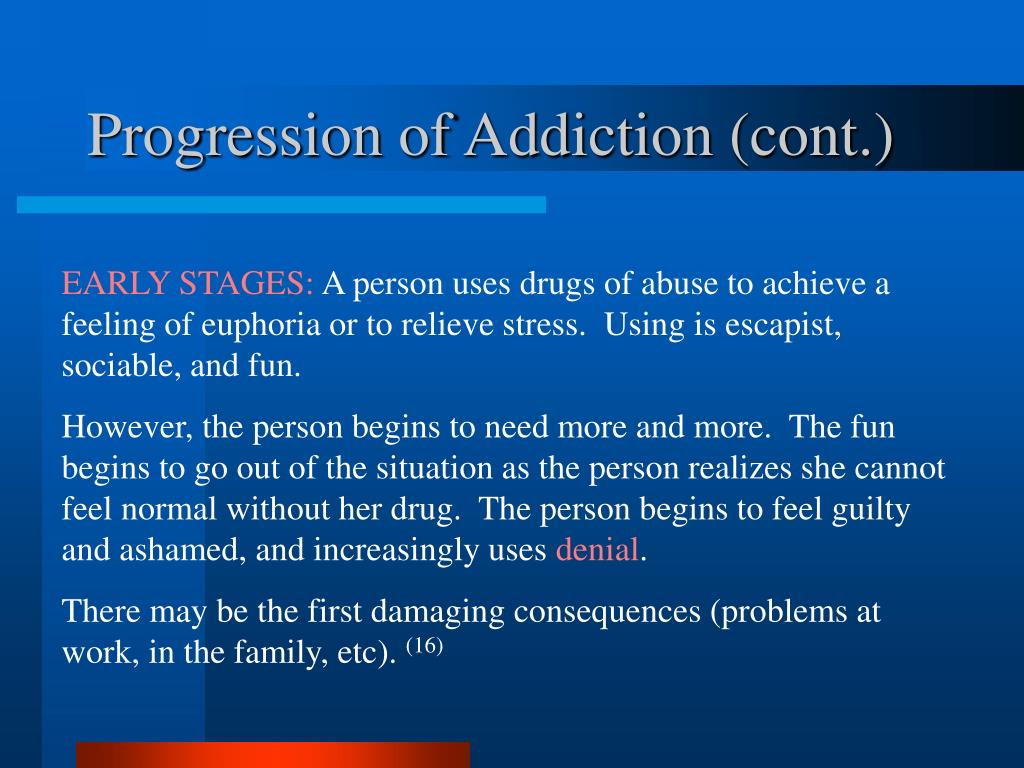 Progression of Addiction (cont.)
