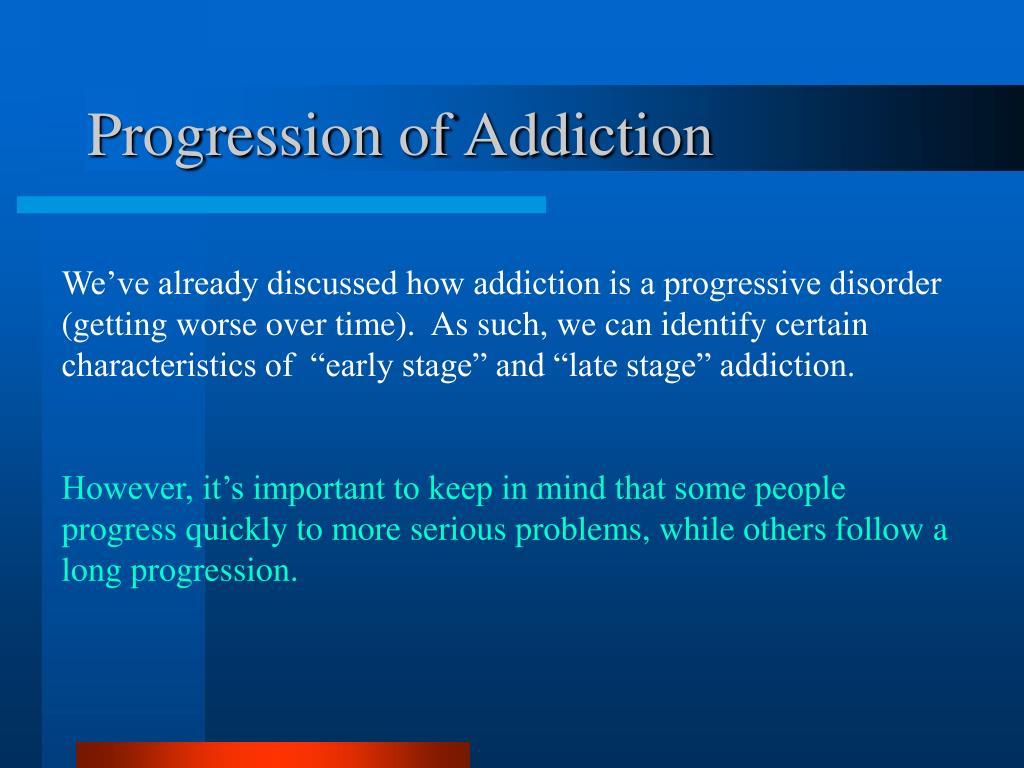 Progression of Addiction