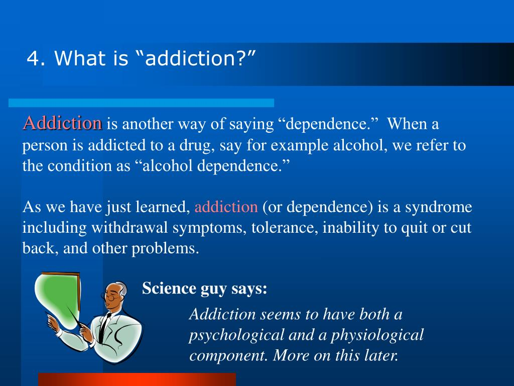 "4. What is ""addiction?"""