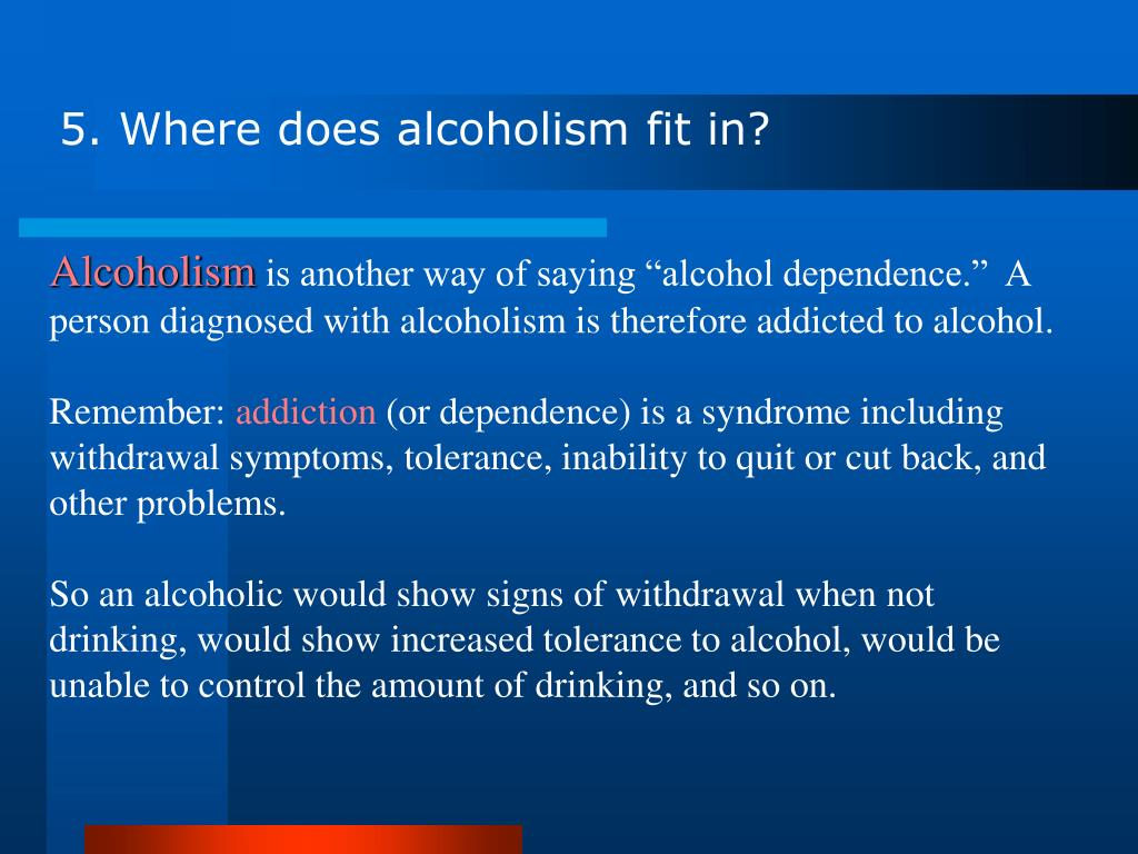 5. Where does alcoholism fit in?