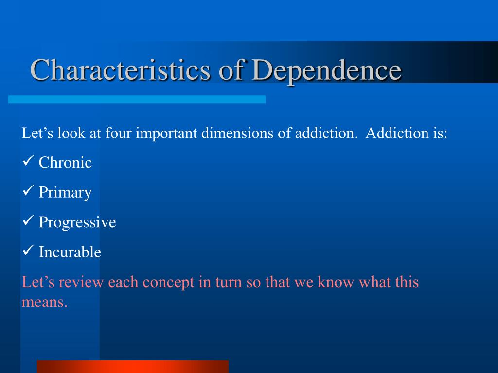 Characteristics of Dependence