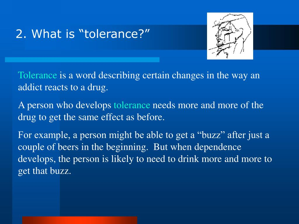 "2. What is ""tolerance?"""