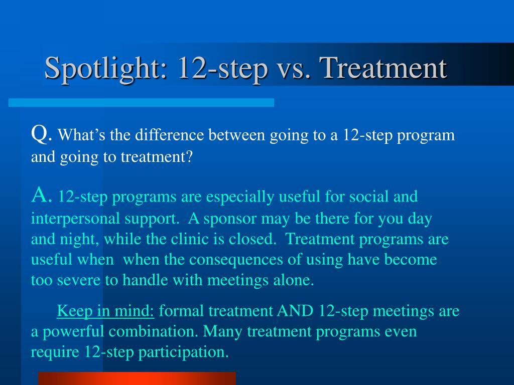 Spotlight: 12-step vs. Treatment