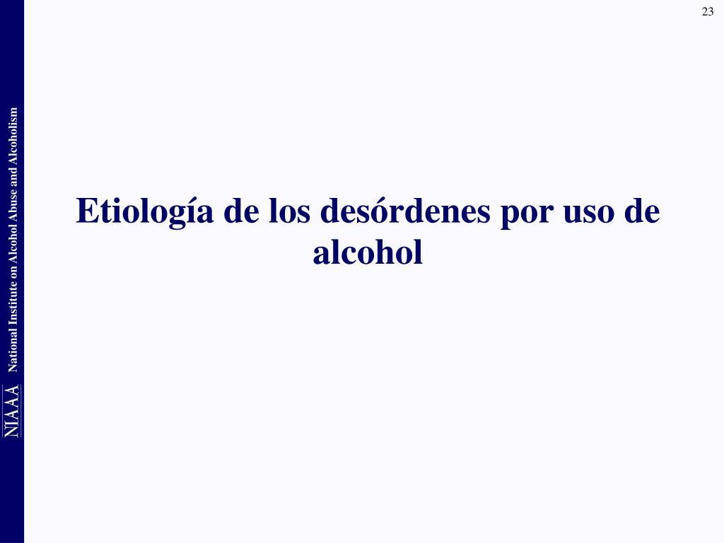 Etiología de los desórdenes por uso de alcohol